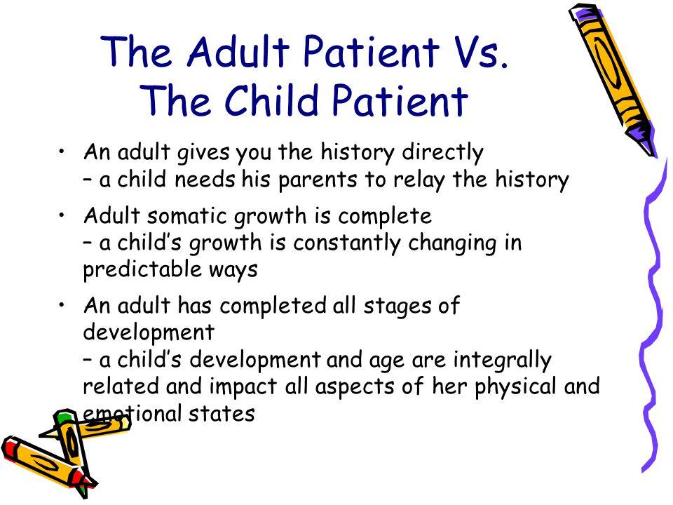 The Adult Patient Vs. The Child Patient