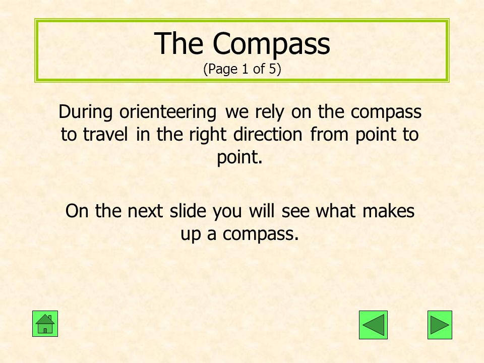 On the next slide you will see what makes up a compass.