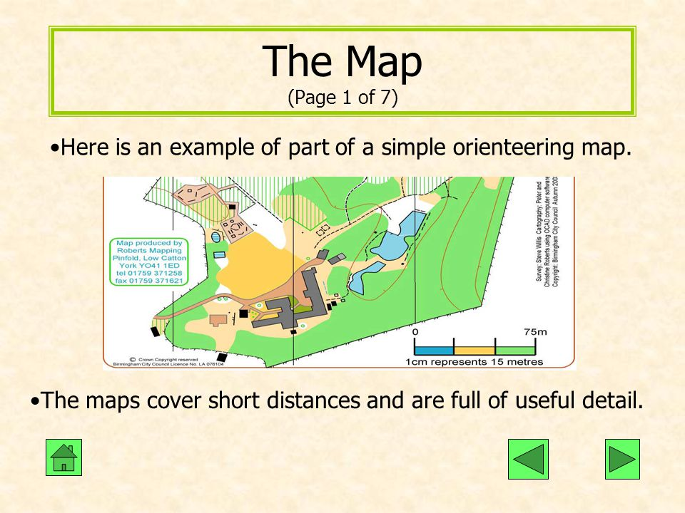The Map (Page 1 of 7) Here is an example of part of a simple orienteering map.