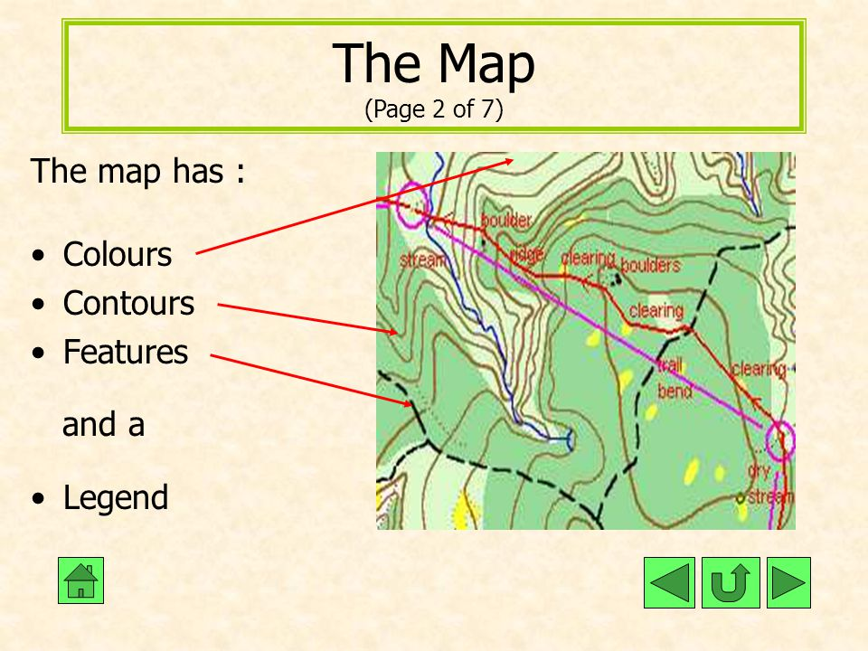 The Map (Page 2 of 7) The map has : Colours Contours Features and a