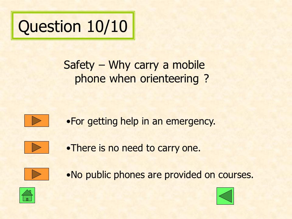 Question 10/10 Safety – Why carry a mobile phone when orienteering