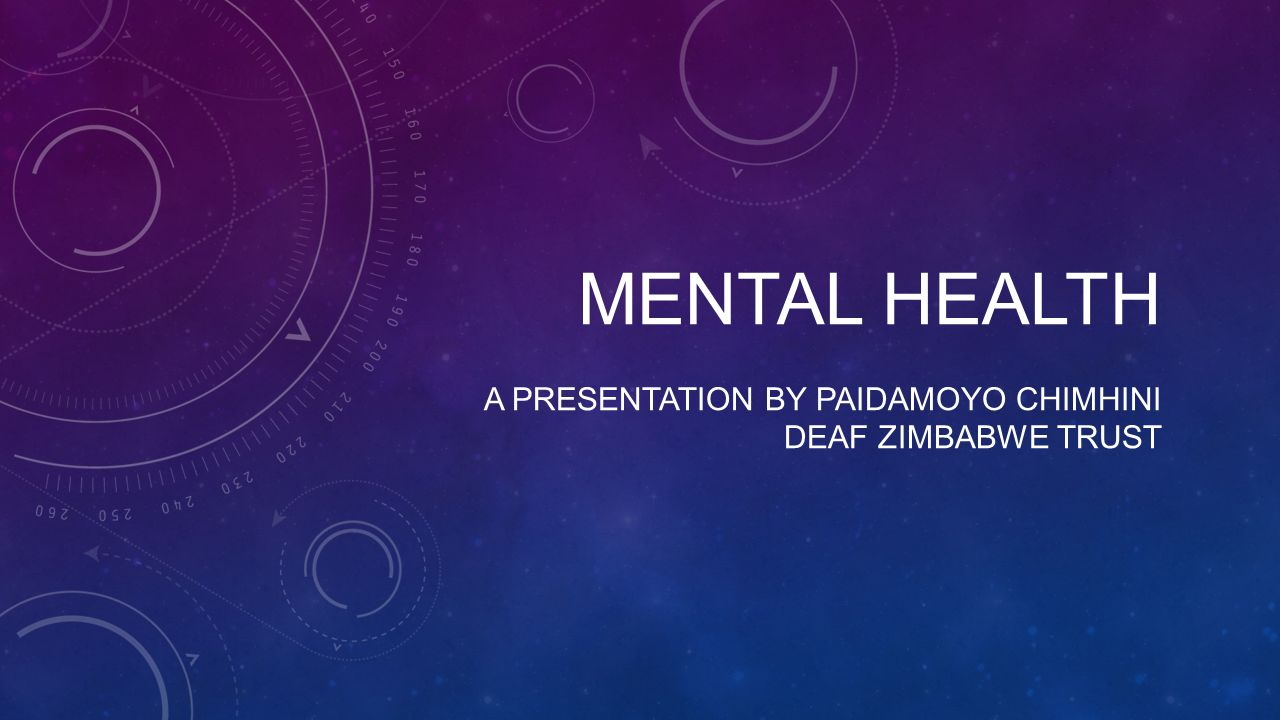 Mental health a presentation by Paidamoyo chimhini deaf Zimbabwe trust