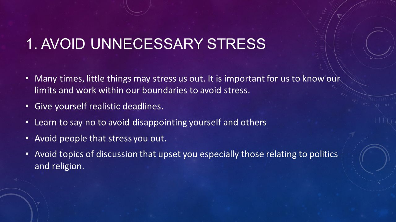 1. Avoid unnecessary stress