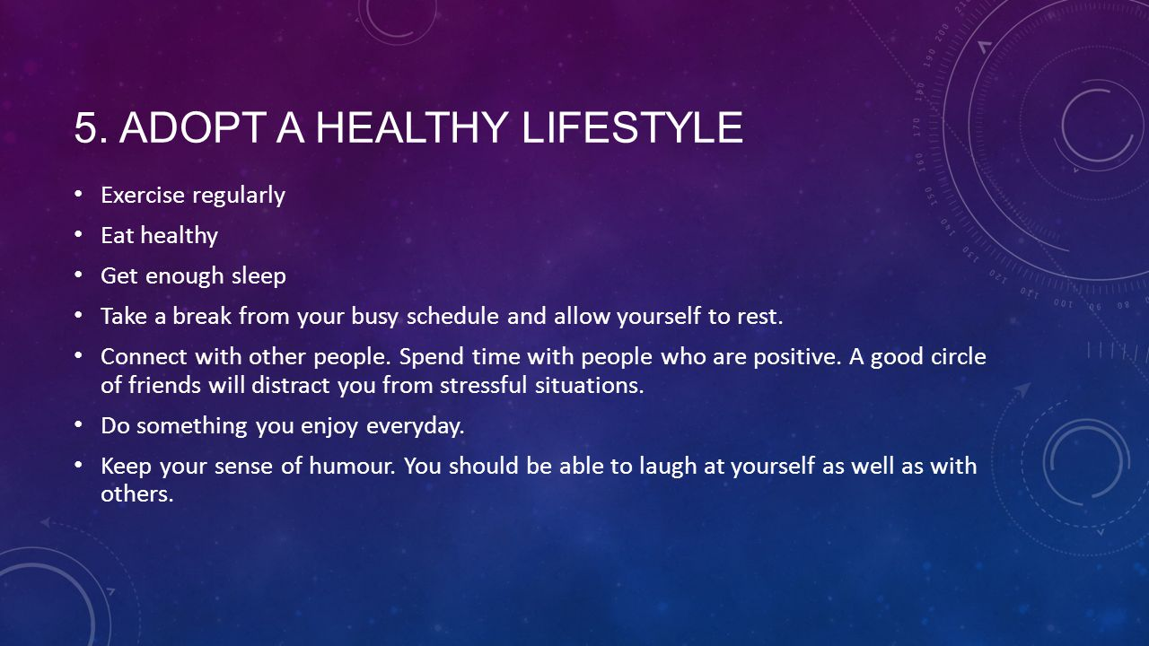 5. Adopt a healthy lifestyle