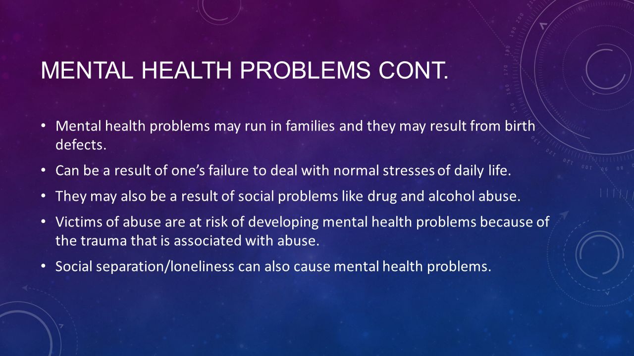 Mental health problems cont.