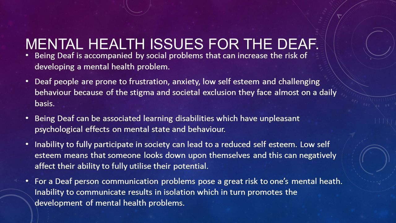 Mental health issues for the Deaf.