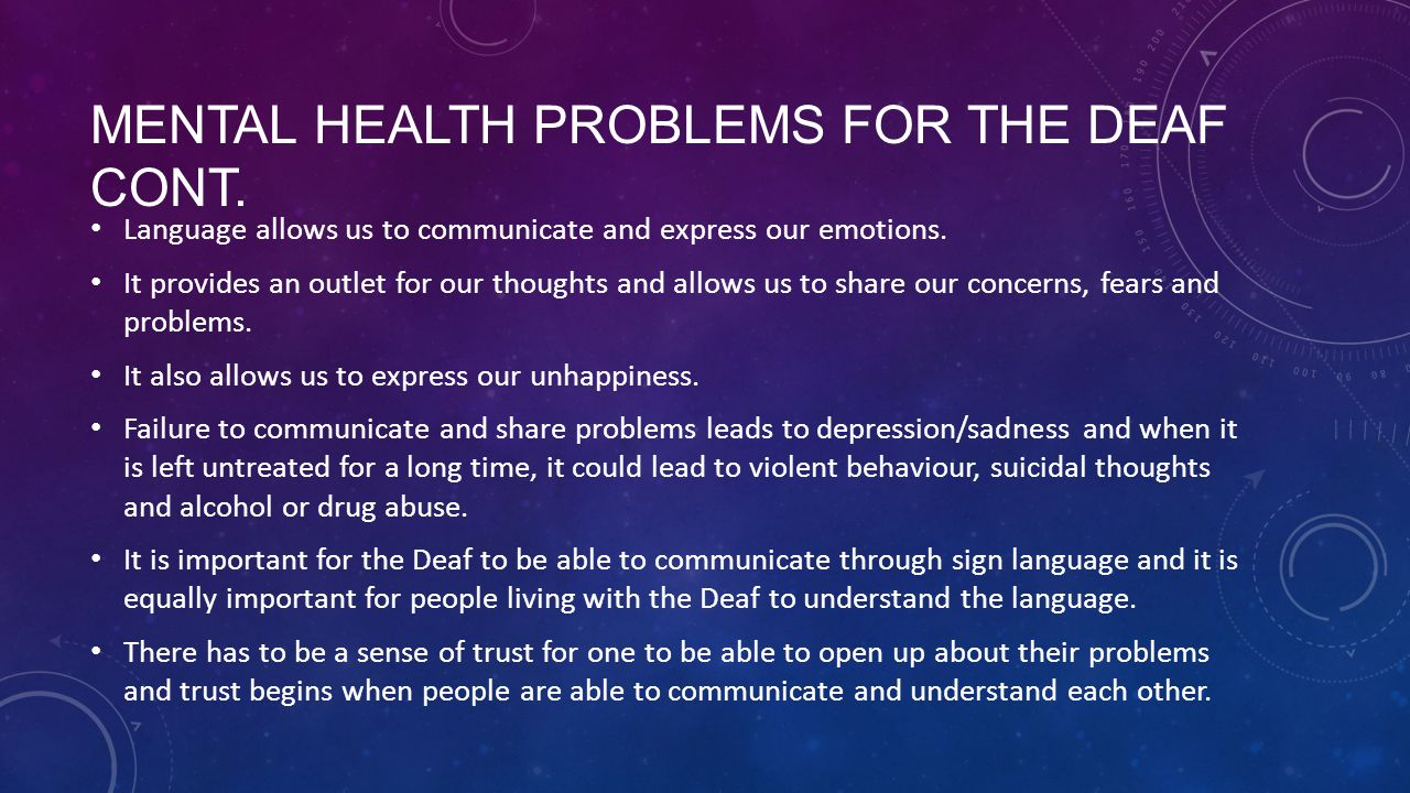 Mental health problems for the Deaf cont.