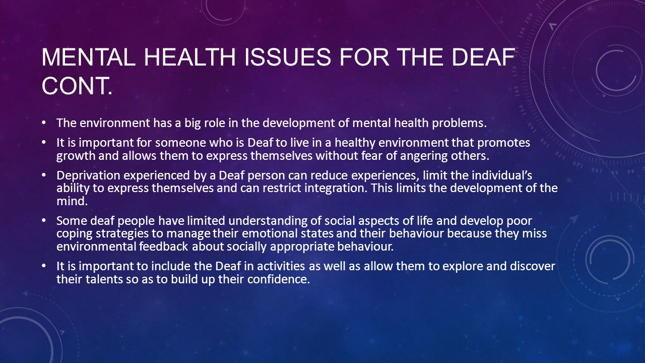 Mental health issues for the Deaf cont.