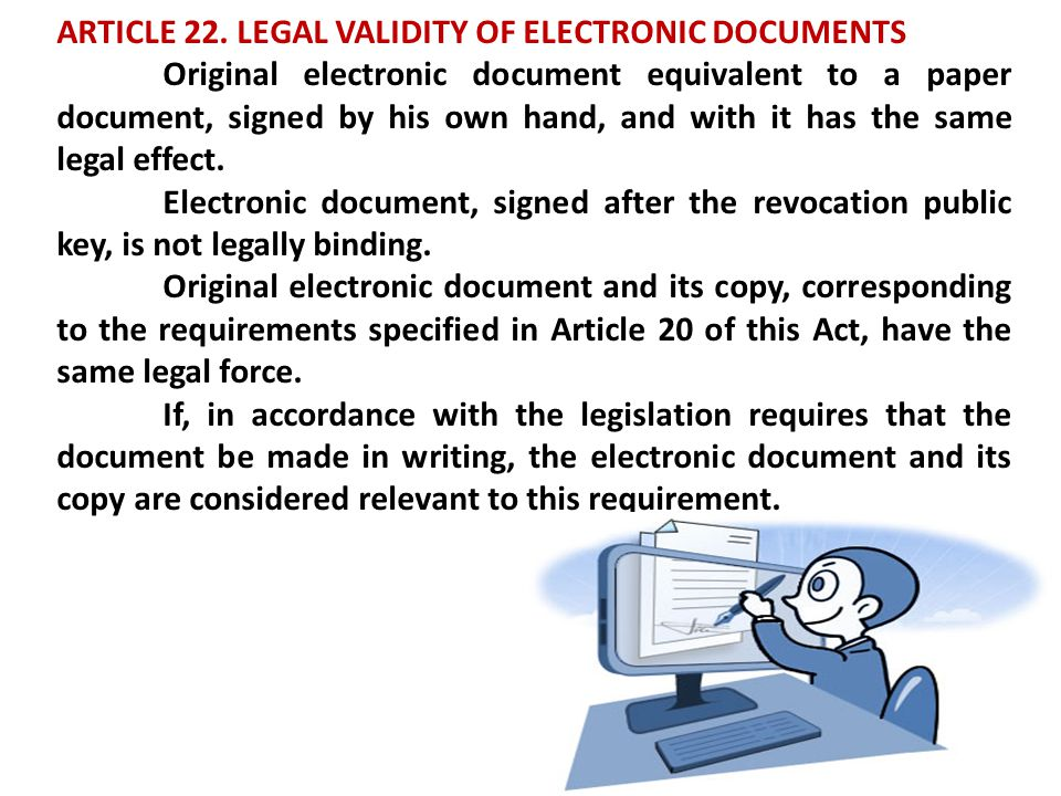 ARTICLE 22. LEGAL VALIDITY OF ELECTRONIC DOCUMENTS