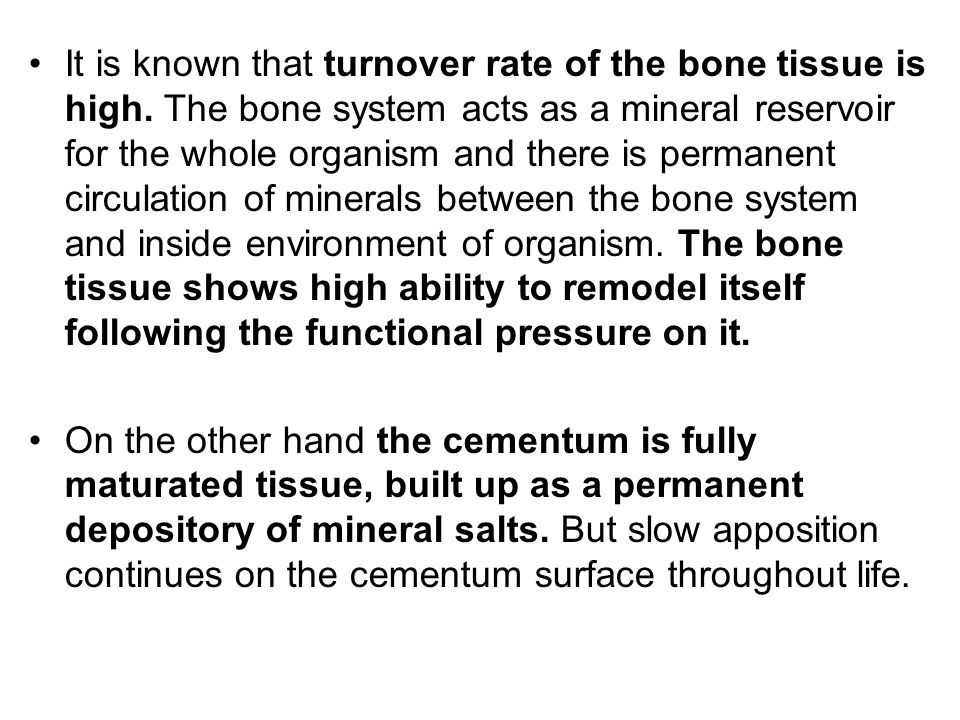 It is known that turnover rate of the bone tissue is high