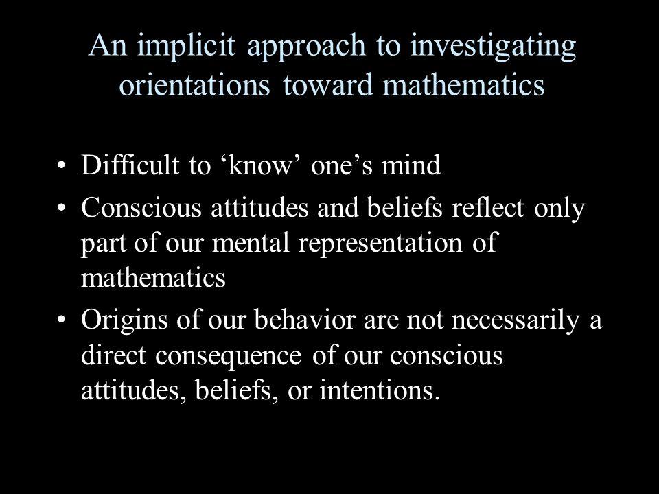 An implicit approach to investigating orientations toward mathematics
