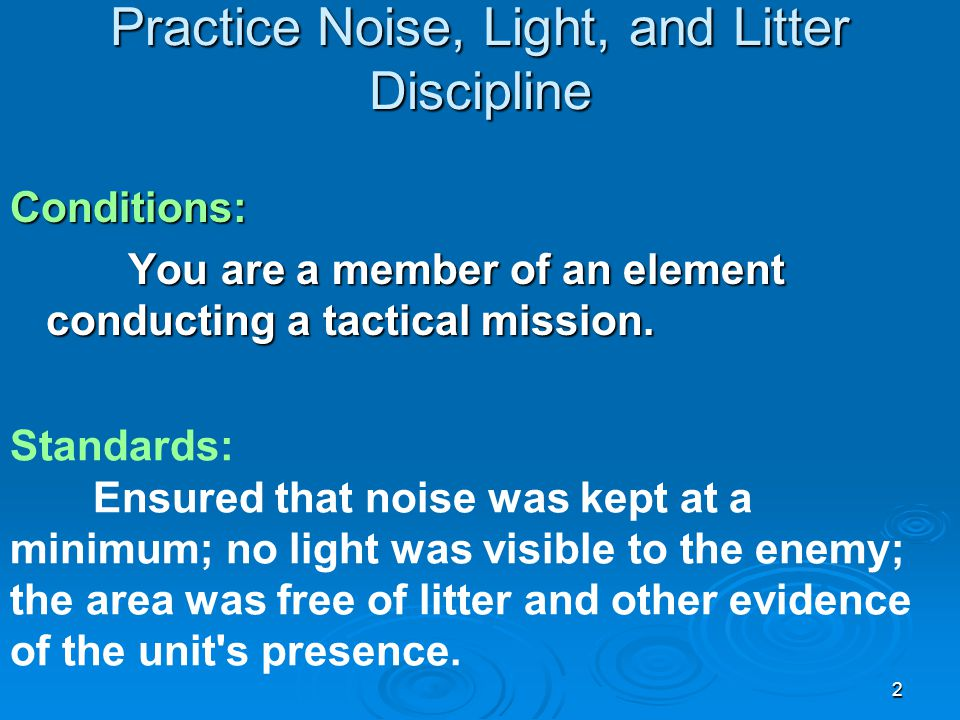 Practice Noise, Light, and Litter Discipline