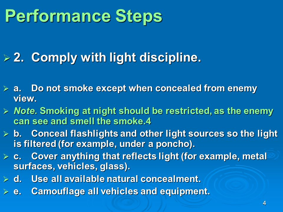 Performance Steps 2. Comply with light discipline.