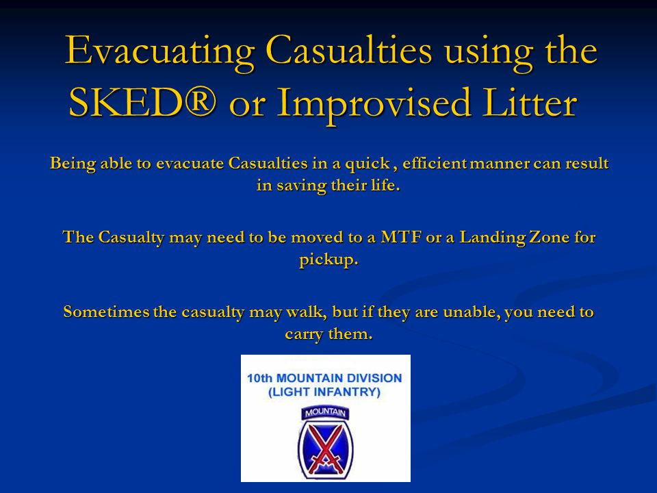 Evacuating Casualties using the SKED® or Improvised Litter