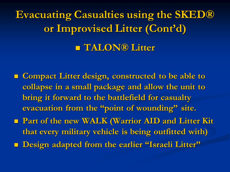 Evacuating Casualties using the SKED® or Improvised Litter (Cont'd)
