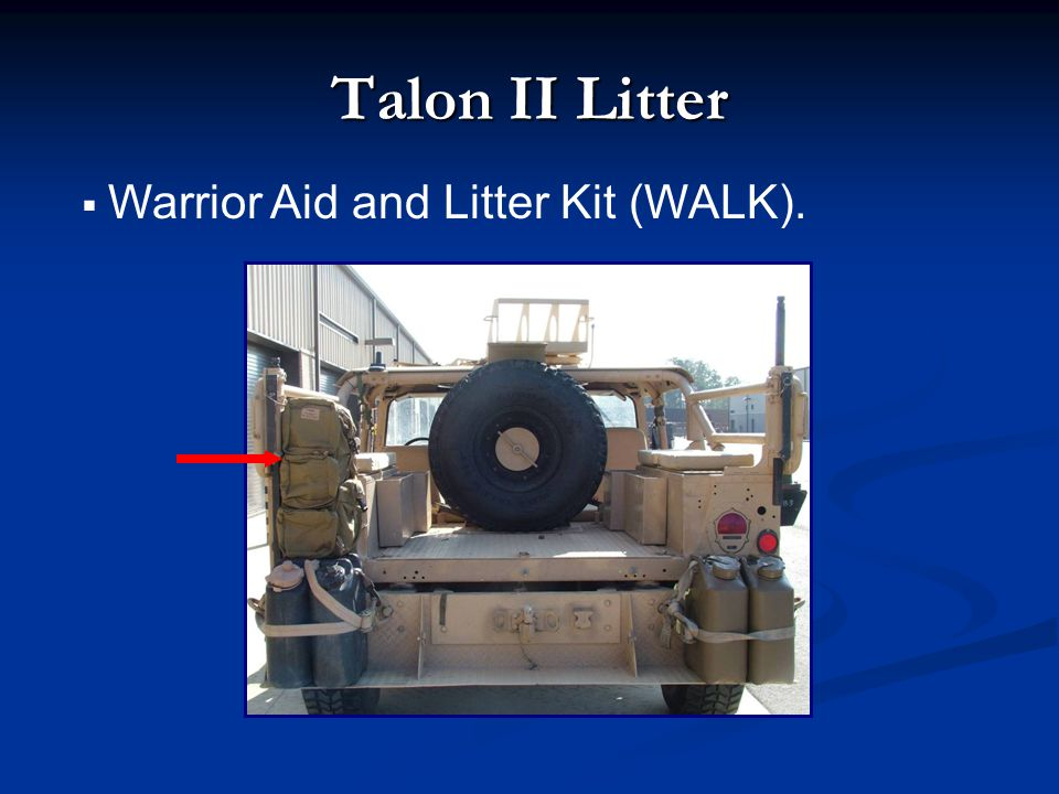 Talon II Litter Warrior Aid and Litter Kit (WALK).