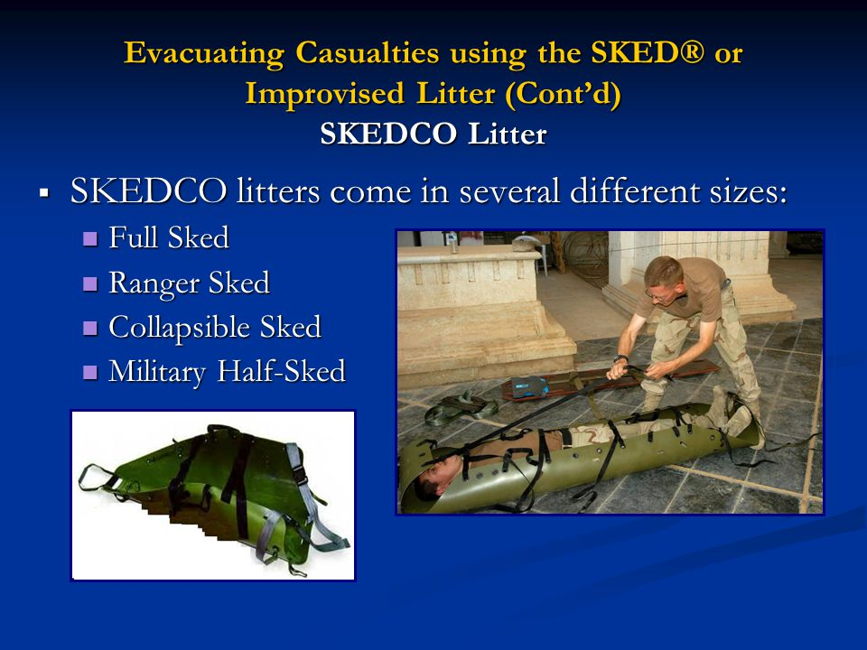 SKEDCO litters come in several different sizes: