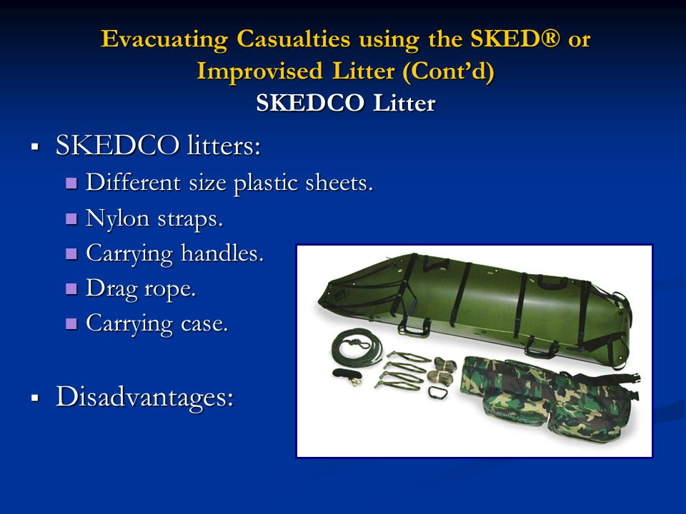 SKEDCO litters: Disadvantages: