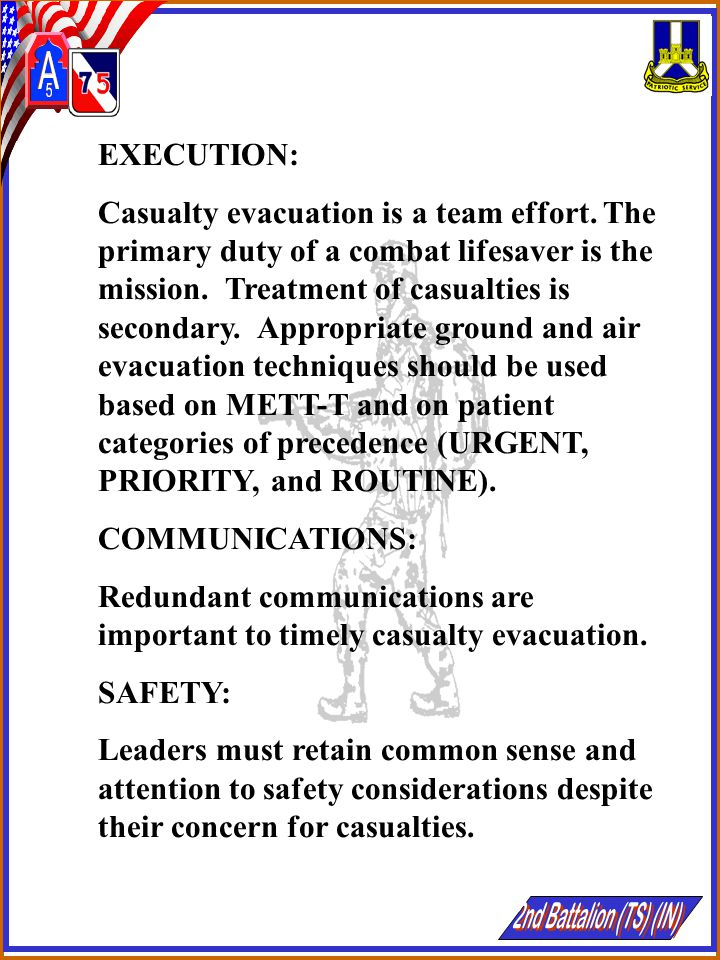 Redundant communications are important to timely casualty evacuation.