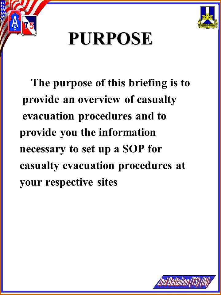PURPOSE The purpose of this briefing is to