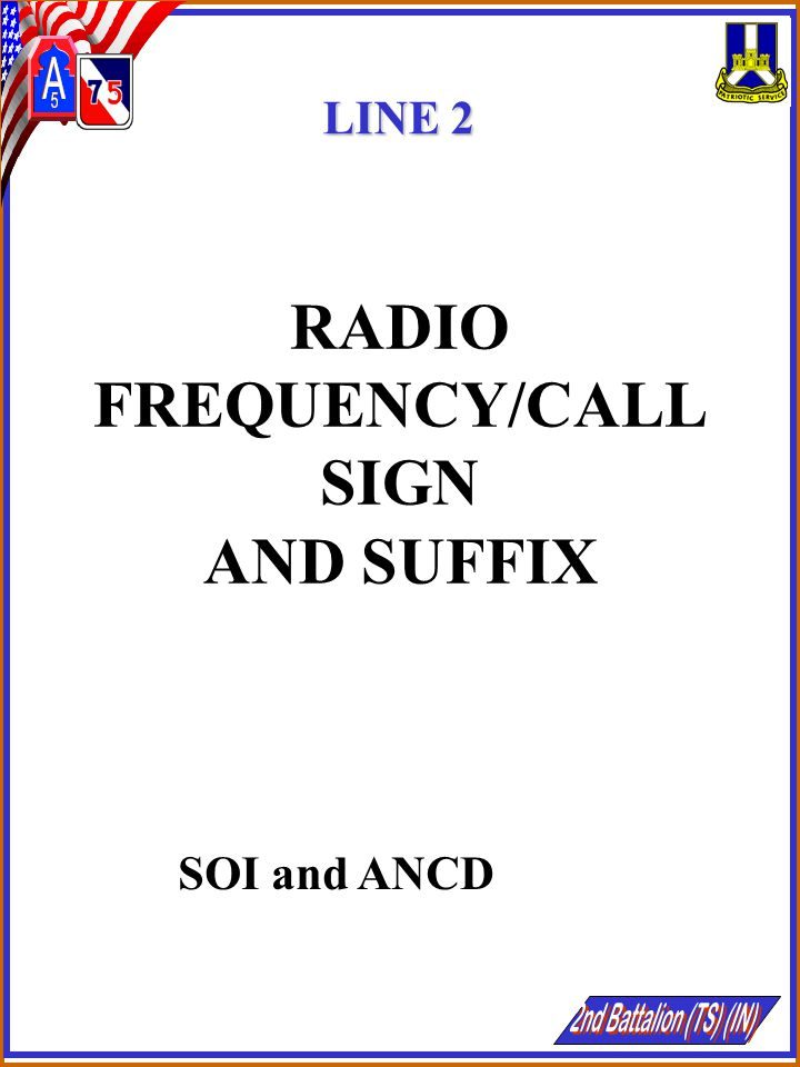 RADIO FREQUENCY/CALL SIGN AND SUFFIX