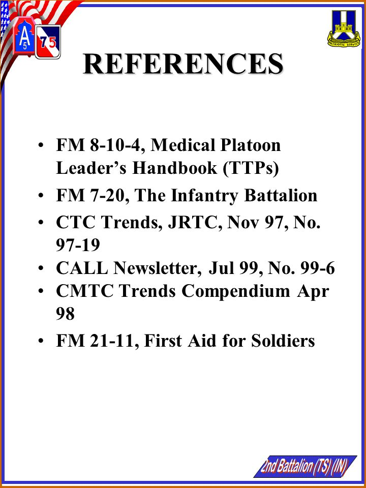 REFERENCES FM 8-10-4, Medical Platoon Leader's Handbook (TTPs)