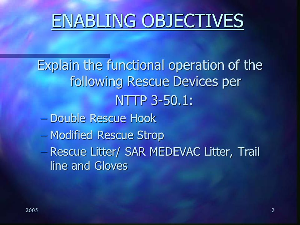 Explain the functional operation of the following Rescue Devices per