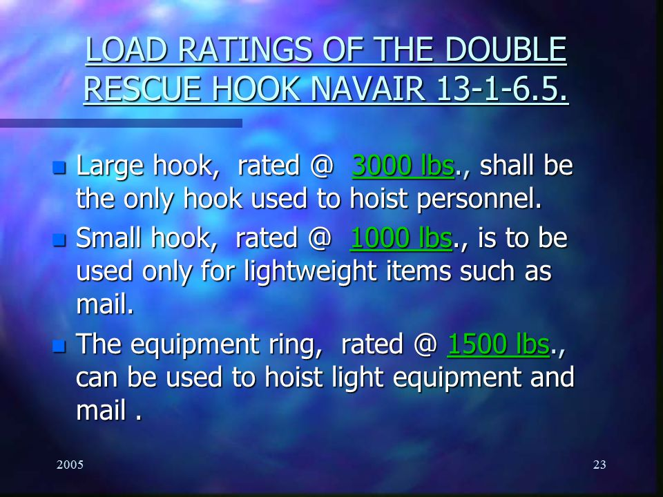 LOAD RATINGS OF THE DOUBLE RESCUE HOOK NAVAIR 13-1-6.5.
