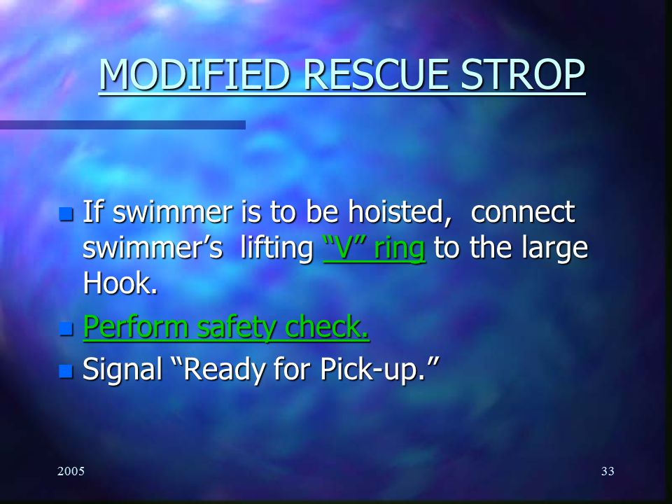 MODIFIED RESCUE STROP If swimmer is to be hoisted, connect swimmer's lifting V ring to the large Hook.