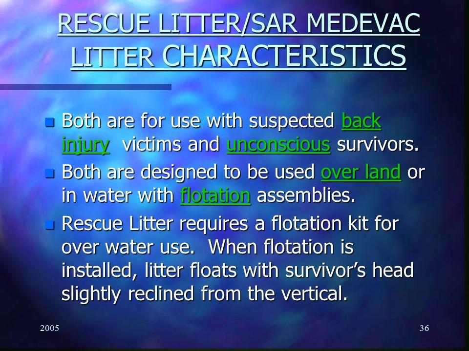 RESCUE LITTER/SAR MEDEVAC LITTER CHARACTERISTICS