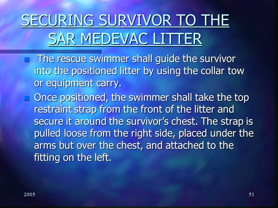 SECURING SURVIVOR TO THE SAR MEDEVAC LITTER