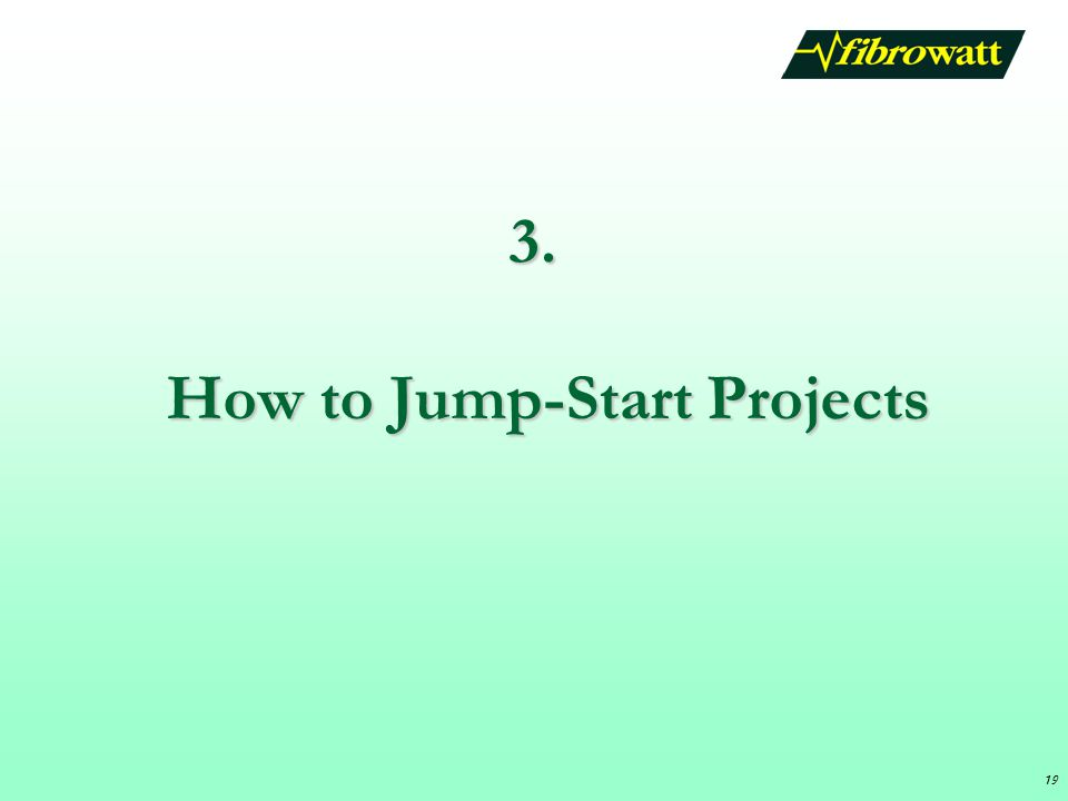 3. How to Jump-Start Projects