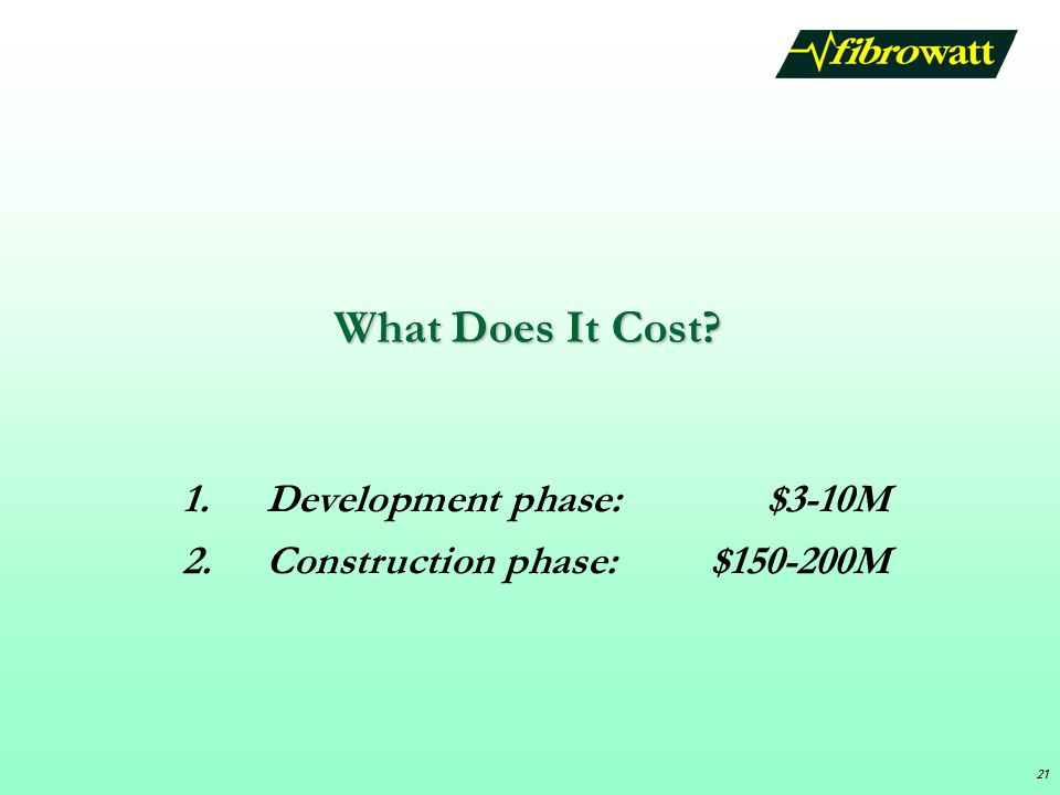 What Does It Cost 2. Construction phase: $150-200M