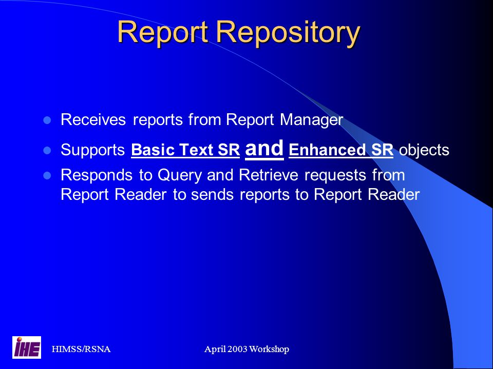Report Repository Receives reports from Report Manager