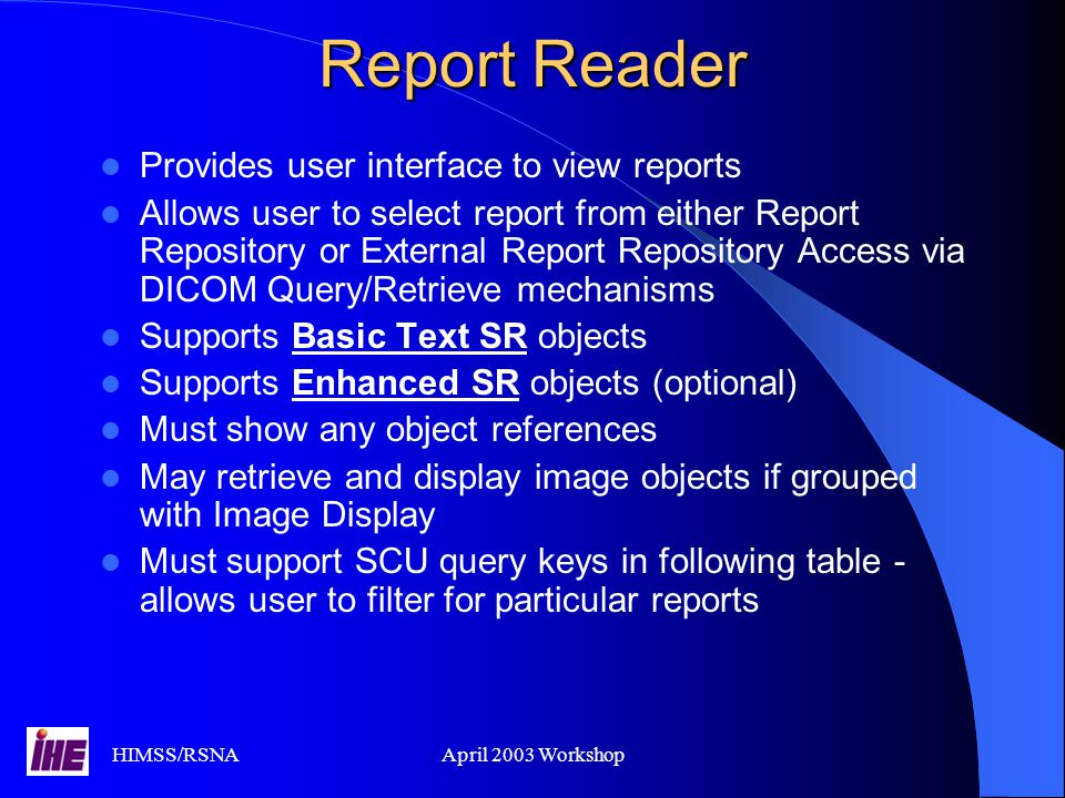 Report Reader Provides user interface to view reports