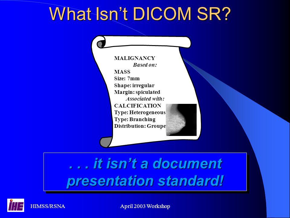 . . . it isn't a document presentation standard!