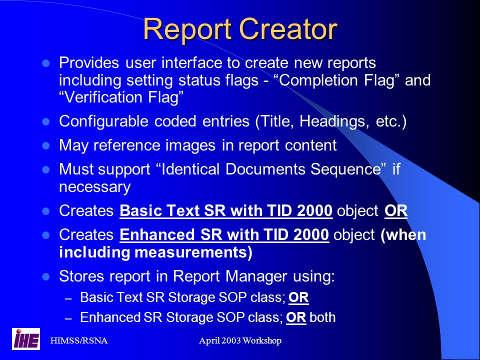 Report Creator Provides user interface to create new reports including setting status flags - Completion Flag and Verification Flag