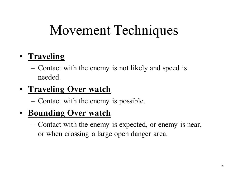 Movement Techniques Traveling Traveling Over watch Bounding Over watch