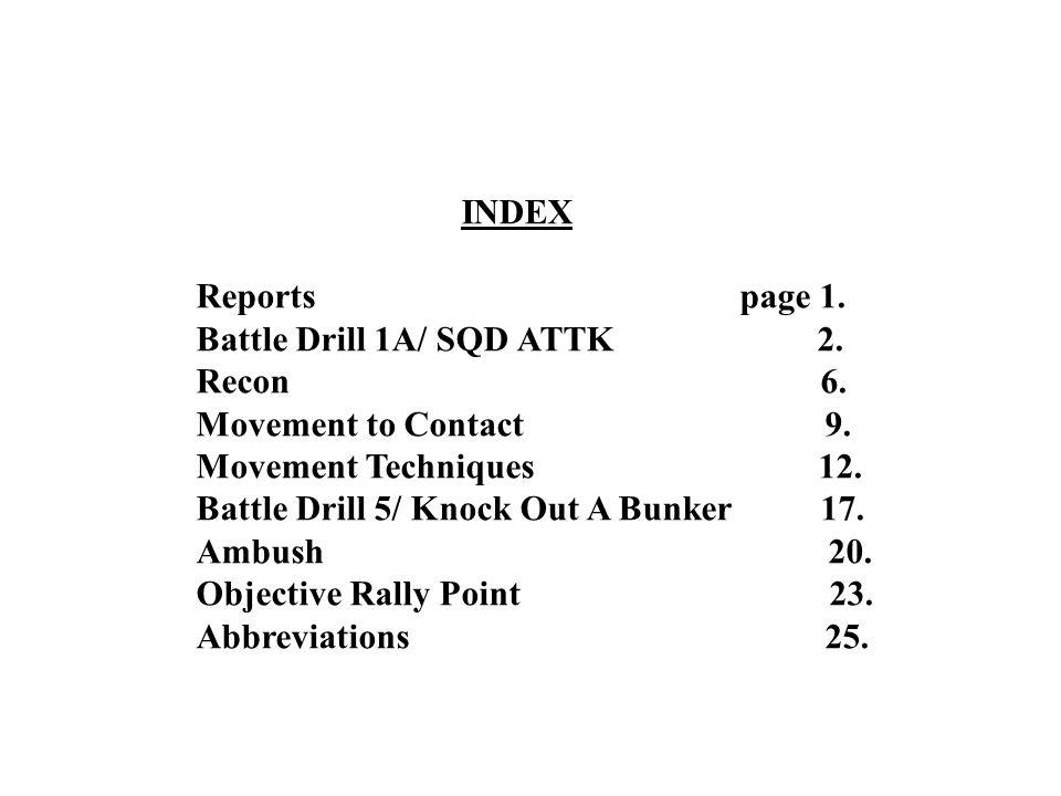 INDEX Reports page 1. Battle Drill 1A/ SQD ATTK 2.