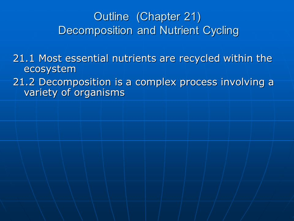 Outline (Chapter 21) Decomposition and Nutrient Cycling
