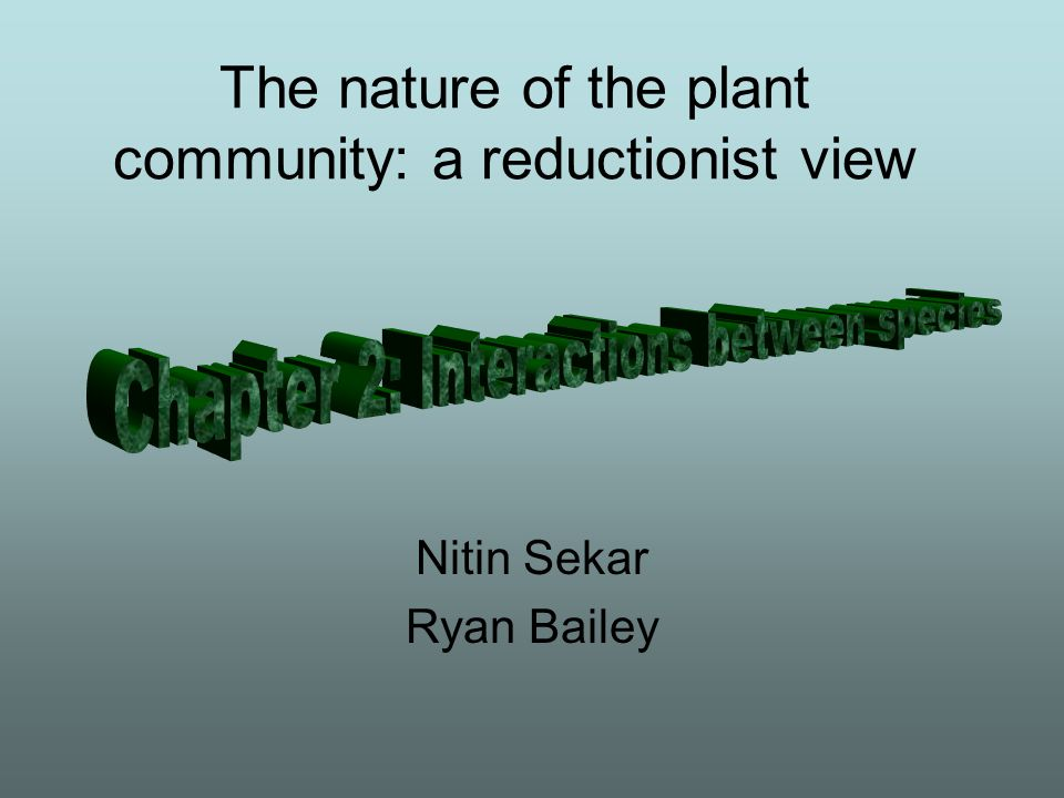 The nature of the plant community: a reductionist view