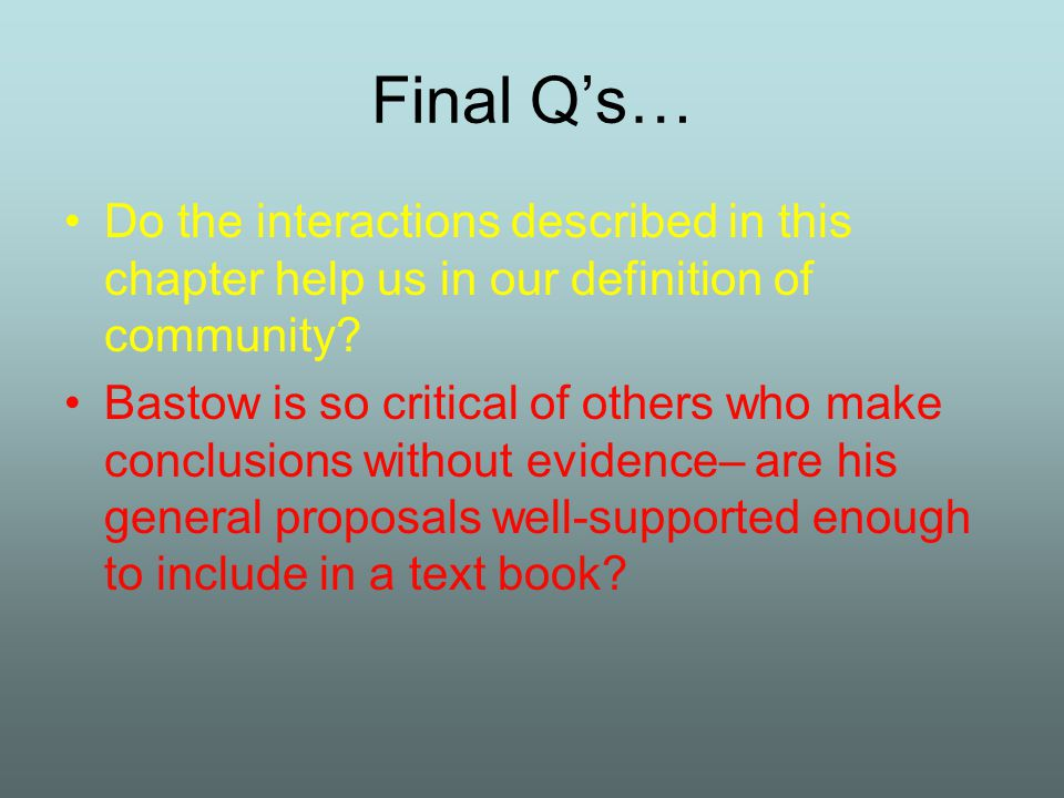 Final Q's… Do the interactions described in this chapter help us in our definition of community