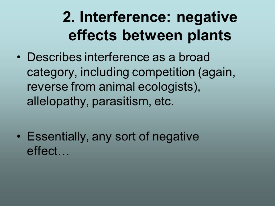 2. Interference: negative effects between plants
