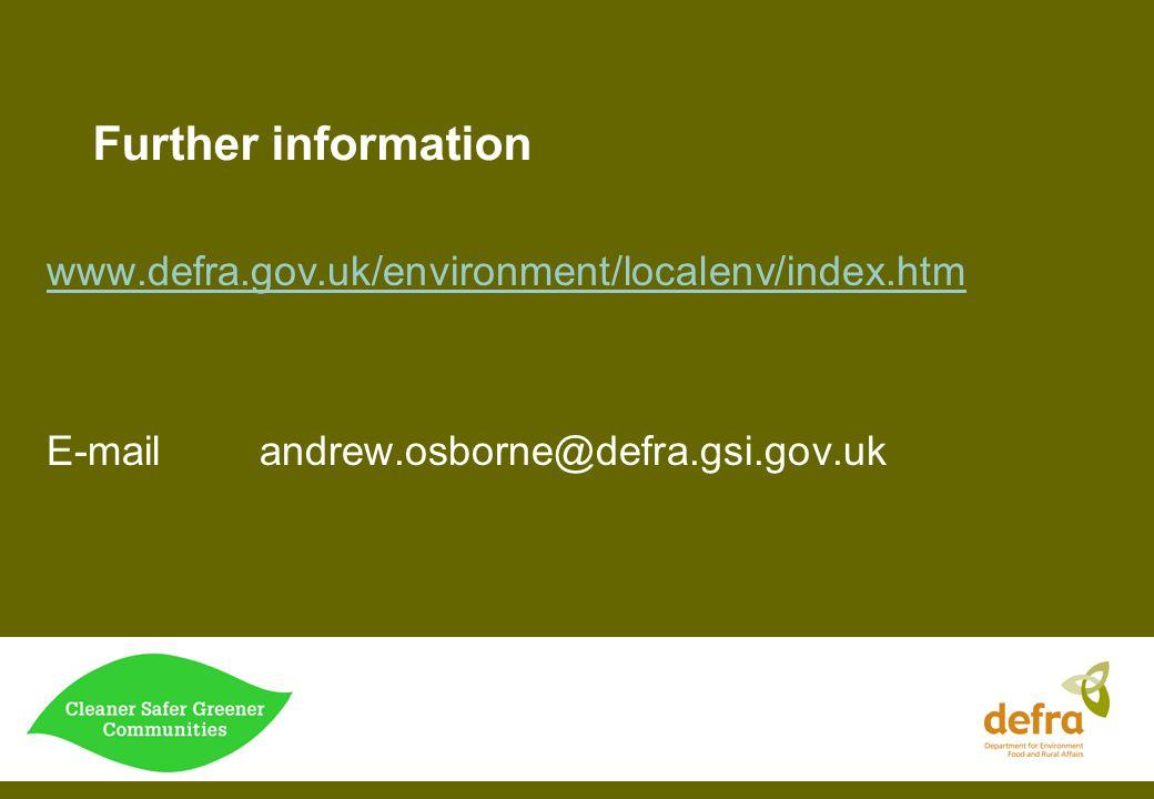 Further information www.defra.gov.uk/environment/localenv/index.htm