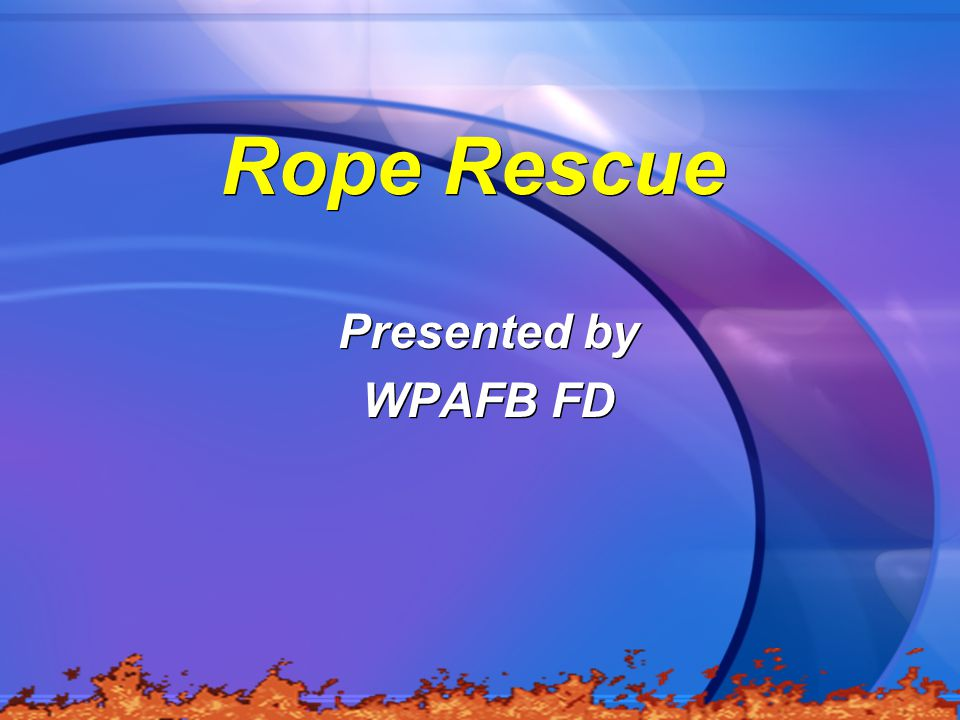 Rope Rescue Presented by WPAFB FD