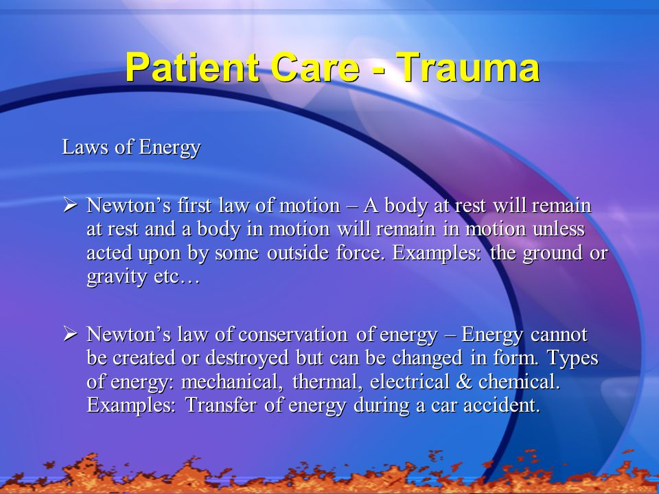 Patient Care - Trauma Laws of Energy