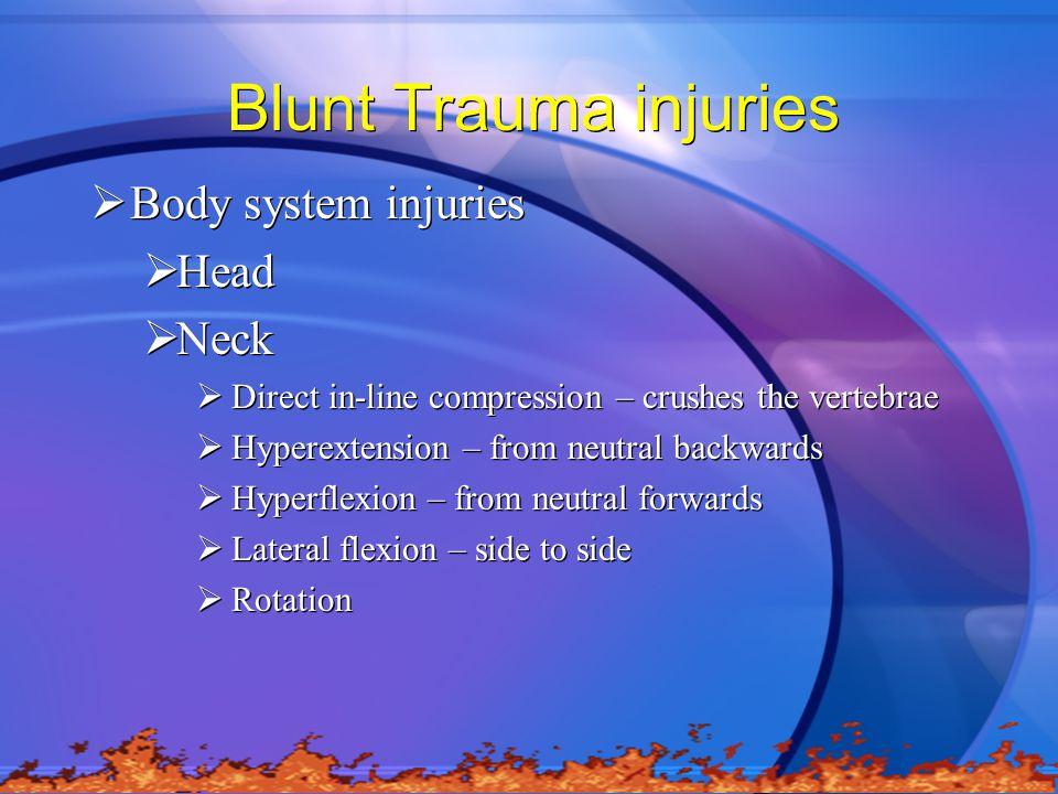 Blunt Trauma injuries Body system injuries Head Neck