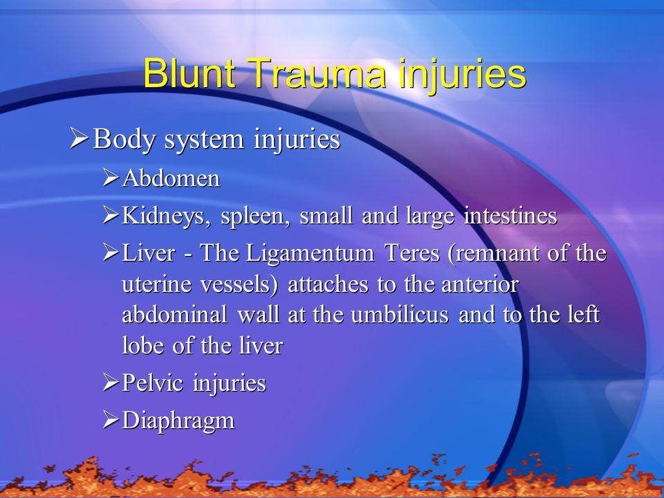 Blunt Trauma injuries Body system injuries Abdomen