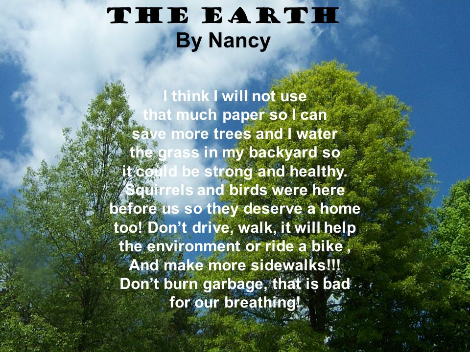 The Earth By Nancy I think I will not use that much paper so I can