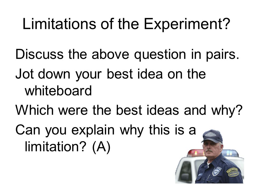 Limitations of the Experiment
